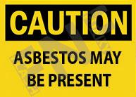 Asbestos may be present Sign 1