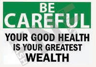Your good health is your greatest wealth Sign 1