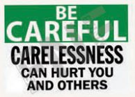 Carelessness can hurt you and others Sign 1