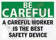 A careful worker is the best safety device Sign 1