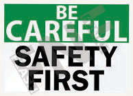 Safety first Sign 1