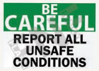 Report all unsafe conditions Sign 1