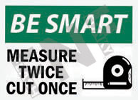 Measure twice cut once Sign 1