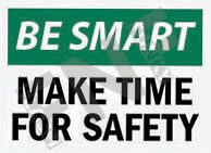Make time for safety Sign 1