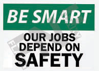 Our jobs depend on safety Sign 1