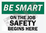 On the job safety begins here Sign 1