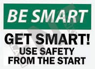 Use safety from the start Sign 1