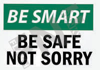 Be safe not sorry Sign 1