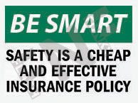 Safety is a cheap effective insurance policy Sign 1