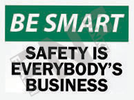 Safety is everybody's business Sign 1