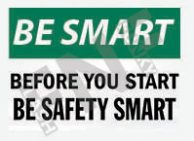 Be safety smart Sign 1