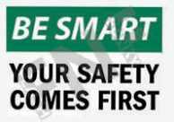 Your safety comes first Sign 1