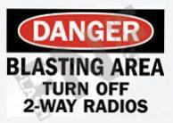 Blasting area Turn off 2-way radios Sign 1