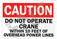 Caution – Do not operate crane within 10 feet of overhead power lines