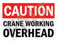 Caution – Crane working overhead