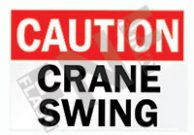 Caution – Crane swing