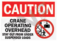 Caution – Crane operating overhead – Stay out from under suspended loads