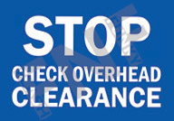 Stop – Check overhead clearance