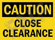 Caution – Close clearance