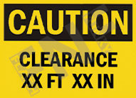 Caution – Clearance xx ft xx in