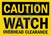 Caution – Watch overhead clearance
