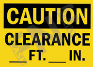 Caution – Clearance __ ft. __ in.