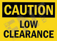 Caution – Low clearance