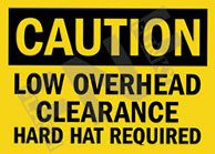 Caution – Low overhead clearance – Hard hat required