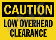 Caution – Low overhead clearance