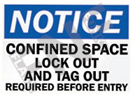 Notice – Confined space – Lockout required before entering