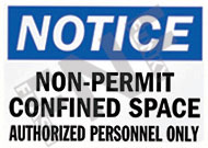 Notice – Non-permit confined space – Authorized personnel only