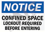 Notice – Confined space – Lock out and tag out required before entry