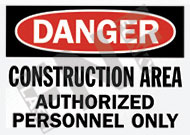 Danger – Construction area – Authorized personnel only