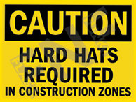 Caution – Hard hats required in construction zones