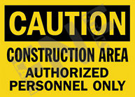 Caution – Construction area – Authorized personnel only