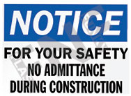 Notice – For your safety – No admittance during construction