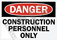 Danger – Construction personnel only