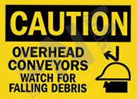 Caution – Overhead conveyors – watch for falling debris