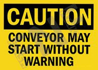 Caution - Conveyor may start without warning