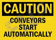 Caution - Conveyor starts automatically