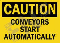 Caution - Conveyor starts automatically