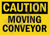 Caution – Moving conveyor