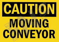 Caution – Moving conveyor