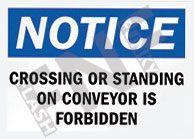 Notice – Crossing or standing on conveyor is forbidden