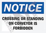 Notice – Crossing or standing on conveyor is forbidden