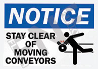 Notice – Stay clear of moving conveyors
