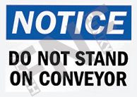Notice – Do not stand on conveyor