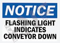 Notice – Flashing light indicates conveyor down