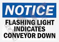 Notice – Flashing light indicates conveyor down