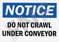 Notice – Do not crawl under conveyor